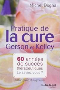 Pratique de la Cure de Gerson et Kelley Dogna