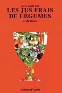 Walker les jus frais de légumes et de fruits livre - Edited